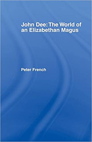 The World of the Elizabethan Magus John Dee