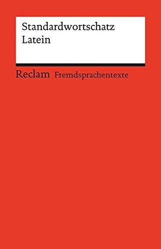 Standardwortschatz Latein: (Fremdsprachentexte) (Reclams Universal-Bibliothek)