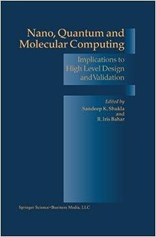 Book 'Nano, Quantum and Molecular Computing': Implications To High Level Design And Validation