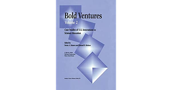 Bold Ventures: Volume 2 Case Studies of U.S. Innovations in Science Education