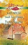 Small-Town Dreams and the Girl Next Door, Kate Welsh, 0373651244