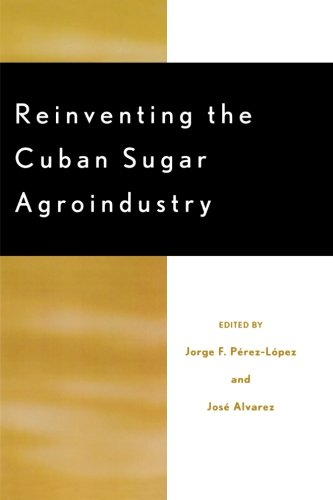 Reinventing the Cuban Sugar Agroindustry (Rural Economies in Transition)