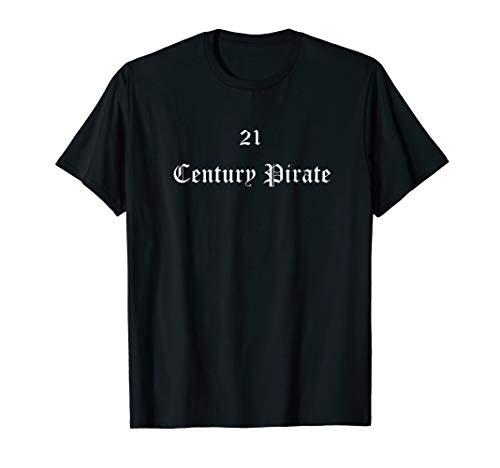 21 Century Pirate T-Shirt,Funny Halloween Costume Shirt -