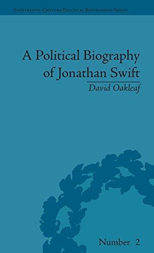 A Political Biography of Jonathan Swift (Eighteenth-Century Political Biographies)