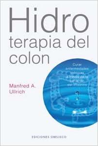 Colecciones de libros electrónicos Hidroterapia del colon (SALUD Y VIDA NATURAL) ePub