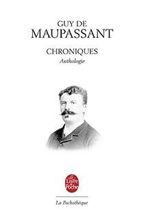 Chroniques - Anthologie par Maupassant