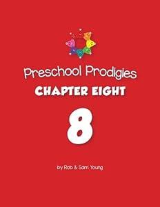 Preschool Prodigies Chapter Eight (Preschool Prodigies Workbooks) (Volume 8)