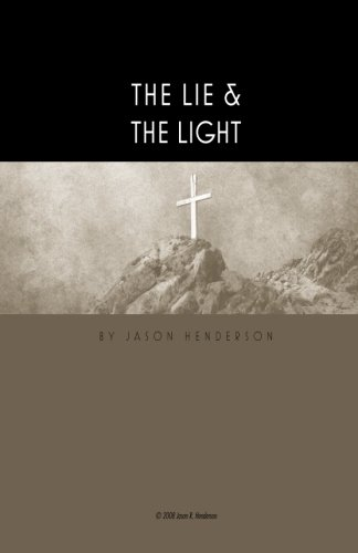 The Lie & The Light: There Is A Lie Hidden In The Heart Of Man