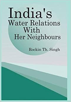 India's Water Relations with Her Neighbours