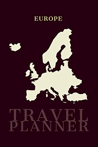 Europe Travel Planner: Plan 4 Trips With Daily Activities, Food, Accommodation And Daily Best Memory With Plenty Of Space For Packing list, Pictures, Budget, Diary And Sketching