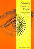 Achieving Fluency in English : A Whole-Language Book, Macgowan-Gilhooly, Adele, 0757537820