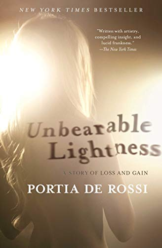 Unbearable Lightness by Portia de Rossi