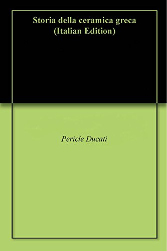 Storia della ceramica greca (Italian Edition)