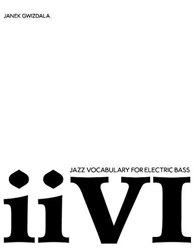 Jazz Vocabulary For Electric Bass: ii-V-I