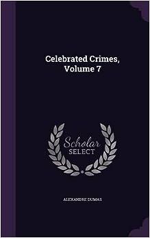 Celebrated Crimes, Volume 7