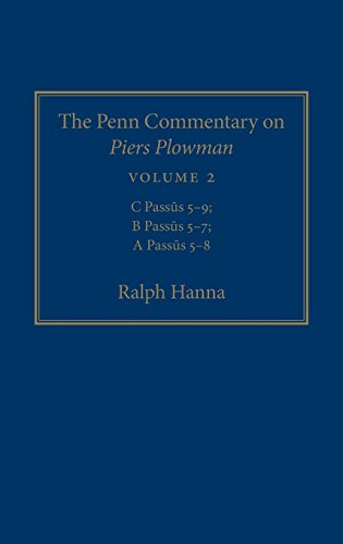 The Penn Commentary on Piers Plowman, Volume 2: C Passus 5-9; B Passus 5-7; A Passus 5-8