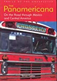 img - for The Panamericana: On the Road through Mexico and Central America book / textbook / text book