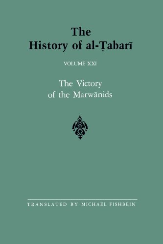 021: The History of al-Tabari Vol. 21: The Victory of the Marwanids A.D. 685-693/A.H. 66-73 (SUNY series in Near Eastern (687 Series)