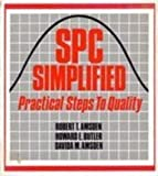 SPC Simplified : Practical Steps to Quality, Amsden, Robert T. and Butler, Howard E., 052791617X