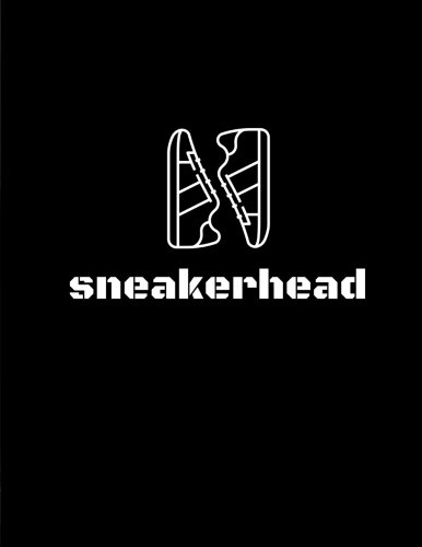 Sneakerhead: Collection Notebook/Planner/Record Book/Log Book/ Organizer for Sneakerheadz who love Sneaker Culture (Gifts for Christmas/Birthday) (50 Pairs)