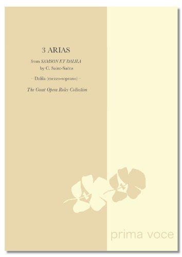 The Great Opera Roles Collection – 3 Arias from Samson et Dalila by C. Saint-Saëns – Dalila (mezzo-soprano) – Prima Voce Editions (Music Classical Sheet Samson)