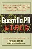 Guerrilla P. R. Wired