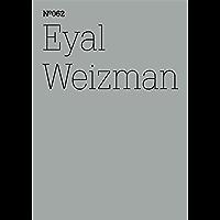 Eyal Weizman: Forensische Architektur Notizen von Feldern und Foren (dOCUMENTA (13): 100 Notes - 100 Thoughts, 100 Notizen - 100 Gedanken # 062) (dOCUMENTA ... Notizen - 100 Gedanken 62) (German Edition)