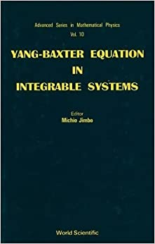 Book Yang-Baxter Equation in Integrable Syste (Series on Progress in High Temperature Superconductivity)