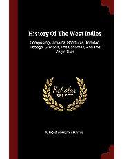 History of the West Indies: Comprising Jamaica, Honduras, Trinidad, Tobago, Grenada, the Bahamas, and the Virgin Isles