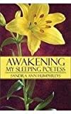 Awakening My Sleeping Poetess, Sandra Ann Humphreys, 1448992583