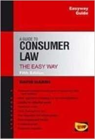 Guide to Consumer Law 5ED, The: The Easy Way