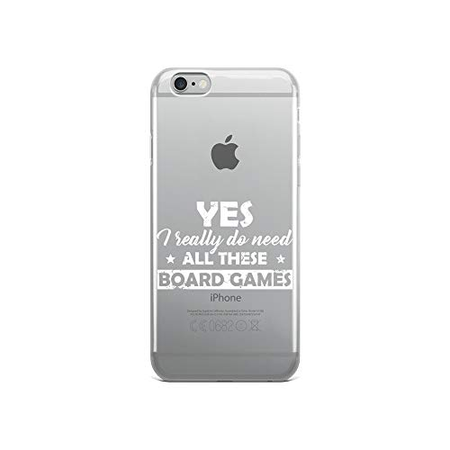 iPhone 6/6s Pure Clear Case Crystal Clear Cases Cover Yes I Really Do Need All These Board Games Funny Transparent -