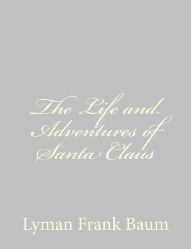 Read Online The Life and Adventures of Santa Claus pdf