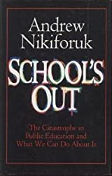 School's Out: the Catastrophe in Public Education and What We Can Do About It