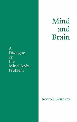 Mind and Brain: A Dialogue on the Mind-Body Problem (Hackett Philosophical Dialogues)