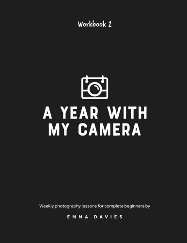 This is Book 2 in a 2 part series. *This book is printed in black and white and designed to be written in - more details below; please read the whole description if you are expecting a coffee-table glossy book.* The two A Year With My Camera workbook...