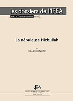 la n buleuse hizbullah la turquie aujourd 39 hui french edition kindle edition by gilles. Black Bedroom Furniture Sets. Home Design Ideas
