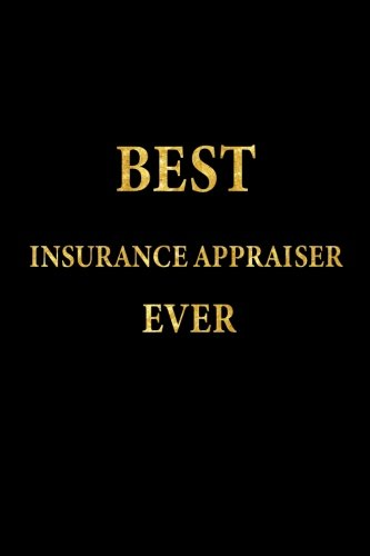 Best Insurance Appraiser Ever: Lined Notebook, Gold Letters ...