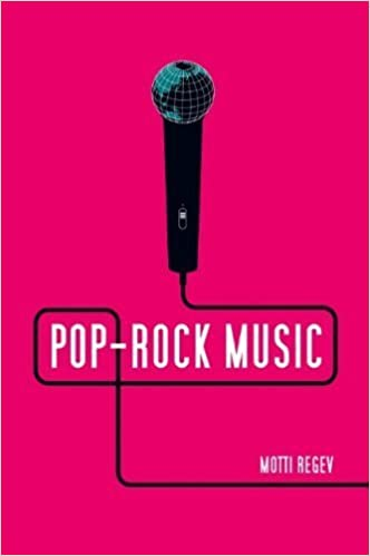 Pop-Rock Music: Aesthetic Cosmopolitanism in Late Modernity by Motti Regev (2013-05-31)