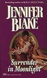 Surrender in Moonlight, Jennifer Blake, 0449129004
