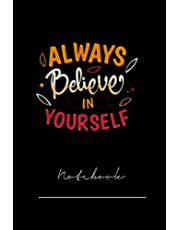 always believe in urself- 120 pages notebook x