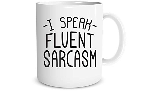 Funnwear I Speak Fluent Sarcasm - Gag Gift Idea - Funny Sarcastic Joke Adult Humor - Employee Boss Coworkers Birthday Christmas New Year Present - Hilarious Quote -Secret Xmas 11oz Ceramic Coffee Mug