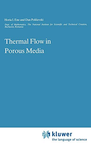 Thermal Flows in Porous Media (Theory and Applications of Transport in Porous -