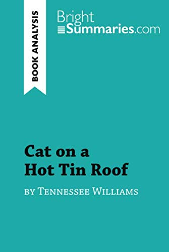 Cat on a Hot Tin Roof by Tennessee Williams (Book Analysis): Detailed Summary, Analysis and Reading Guide