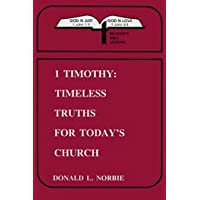 Title: 1 Timothy Timeless truth for todays church Believe