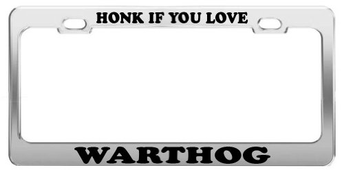HONK IF YOU LOVE WARTHOG License Plate Frame Tag Holder Car Truck Accessory -  Grand General Accessories Manufacturing, HONK LOVE 1077