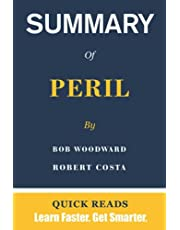 Summary Of Peril By Bob Woodward And Robert Costa: Get The Key Ideas From Peril In Minutes, Not Hours