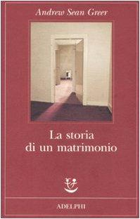 Book cover from La storia di un matrimonio by Andrew Sean Greer