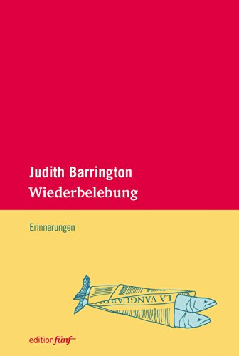 Wiederbelebung: Erinnerungen von Judith Barrington