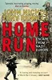 img - for Home Run: Escape from Nazi Europe by John Nichol (2008-05-01) book / textbook / text book